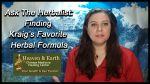 Ask the Herbalist - Video 1 - Kraig's Search for His Favorite Formula